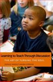 Learning to Teach Through Discussion 9780300120004