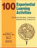 100 Experiential Learning Activities for Social Studies, Literature, and the Arts, Grades 5-12 9781412940009