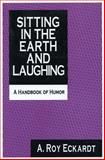 Sitting in the Earth and Laughing 9781560000013