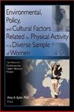 Environmental, Policy, and Cultural Factors Related to Physical Activity in a Diverse Sample of Women 9780789020017