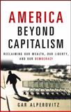 America Beyond Capitalism 1st Edition