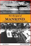 For the Good of Mankind 2nd Edition