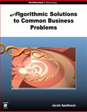 Algorithmic Solutions to Common Business Problems 9780980000023