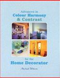 Advances in Colour Harmony and Contrast for the Home Decorator 9781931780025