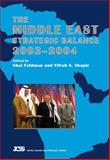 The Middle East Strategic Balance 2003-2004 9781845190026