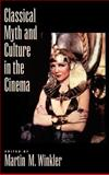 Classical Myth and Culture in the Cinema 9780195130034