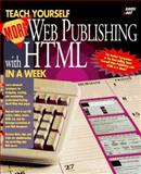 Teach Yourself More Web Publishing with HTML in a Week 9781575210056