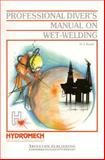 Professional Diver's Manual on Wet-Welding 9781855730069