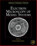 Electron Microscopy of Model Systems 9780123810076