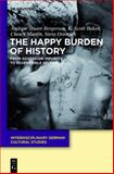The Happy Burden of History 9783112150092