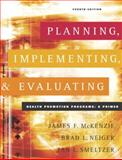 Planning, Implementing, and Evaluating Health Promotion Programs 4th Edition