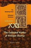 The Collected Works of William Morris - The Sundering Flood - Unfinished Romances 9781402150104