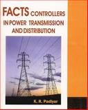 Facts Controllers in Power Transmission and Distribution 9781848290105