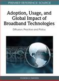 Adoption, Usage, and Global Impact of Broadband Technologies 9781609600112