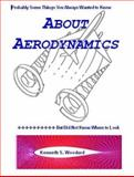 Probably Some Thing You Always Wanted to Know about Aerodynamics 9780976590118
