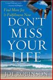 Don't Miss Your Life 1st Edition