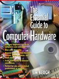 The Essential Guide to Computer Hardware 9780130620132