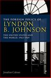 The Foreign Policy of Lyndon B. Johnson 9780748640133