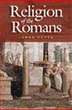 The Religion of the Romans 1st Edition