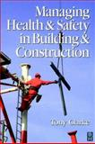 Managing Health and Safety in Building and Construction 9780750640152