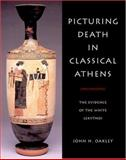 Picturing Death in Classical Athens 9780521820165