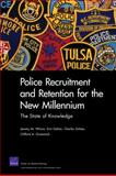 Police Recruitment and Retention for the New Millennium 9780833050175