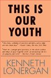 This Is Our Youth 9781585670185