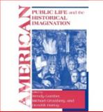 American Public Life and the Historical Imagination 9780268020187