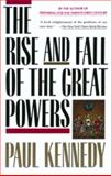 The Rise and Fall of the Great Powers 1st Edition