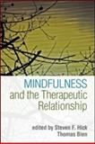 Mindfulness and the Therapeutic Relationship 9781609180195