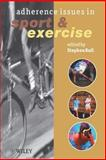 Adherence Issues in Sport and Exercise 9780471560197