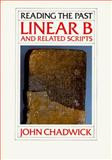 Linear B and Related Scripts 9780520060197