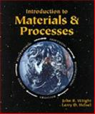 Introduction to Materials and Processes 1st Edition