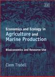 Economics and Ecology in Agriculture and Marine Production 9781843760207