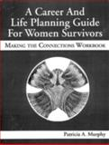 A Career and Life Planning Guide for Women Survivors 9781574440218