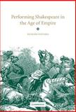 Performing Shakespeare in the Age of Empire 9780521630221