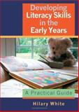 Developing Literacy Skills in the Early Years 9781412910231