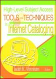 High-Level Subject Access Tools and Techniques in Internet Cataloging 9780789020246