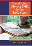 Developing Literacy Skills in the Early Years 9781412910248
