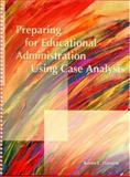 Preparing for Educational Administration Using Case Analysis 9780130230249