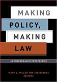Making Policy, Making Law