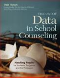The Use of Data in School Counseling 1st Edition