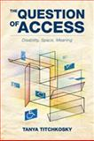 The Question of Access 9781442640269