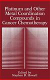 Platinum and Other Metal Coordination Compounds in Cancer Chemotherapy 9780306440274