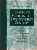 Teaching Music in the Twenty-First Century 2nd Edition