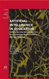 Artificial Intelligence in Education 9781607500285