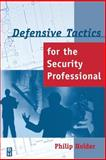 Defensive Tactics for the Security Professional 9780750670289