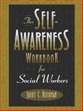 The Self-Awareness Workbook for Social Workers 1st Edition