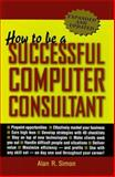 How to Be a Successful Computer Consultant 9780070580299
