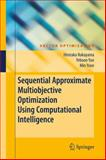 Sequential Approximate Multiobjective Optimization Using Computational Intelligence 9783642100307